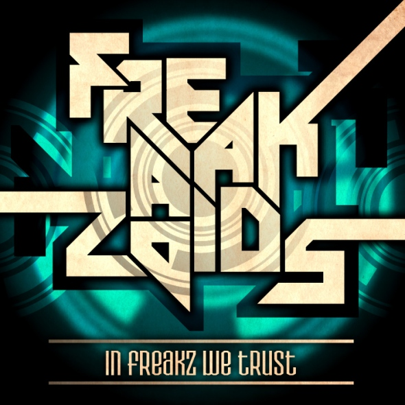 The Freakazoids - In Freakz We Trust...New artist album coming soon